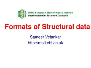 Sameer Velankar msd.ebi.ac.uk