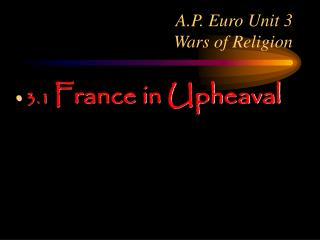 A.P. Euro Unit 3 Wars of Religion