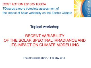COST ACTION ES1005 TOSCA  TOwards  a more complete assessment of
