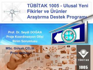 TÜBİTAK 1005 - Ulusal Yeni Fikirler ve Ürünler Araştırma Destek Programı