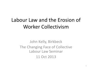Labour Law and the Erosion of Worker Collectivism