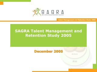 SAGRA Talent Management and Retention Study 2005