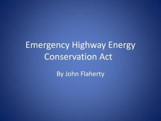 Emergency Highway Energy Conservation Act