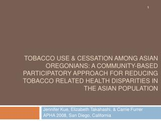 Tobacco use  Cessation among Asian Oregonians: A community-based participatory approach for reducing tobacco related hea