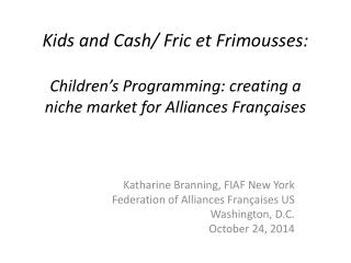 Katharine Branning, FIAF New York Federation of Alliances  Françaises  US  Washington, D.C.