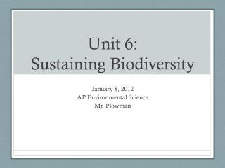 Unit 6: Sustaining  Biodiversity