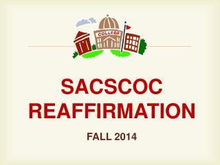 SACSCOC  REAFFIRMATION   FALL 2014