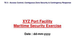 XYZ Port Facility Maritime Security Exercise