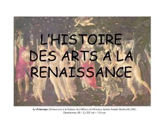 L'HISTOIRE DES ARTS A LA RENAISSANCE