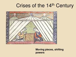 Crises of the 14 th  Century
