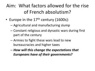 Aim:  What factors allowed for the rise of French absolutism?