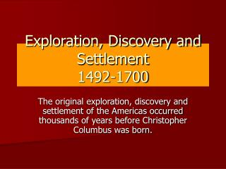 Exploration, Discovery and Settlement 1492-1700
