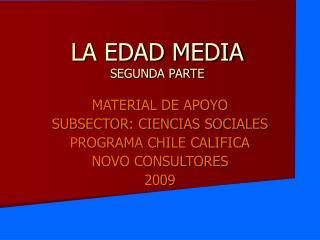 LA EDAD MEDIA SEGUNDA PARTE