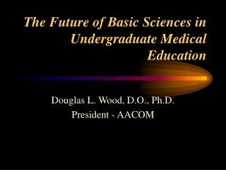 The Future of Basic Sciences in Undergraduate Medical Education