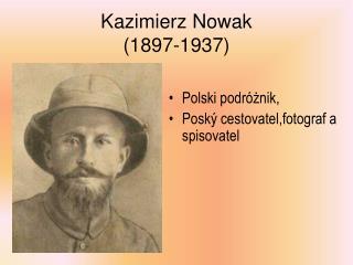 Kazimierz Nowak (1897-1937)