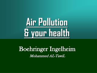 Air Pollution  & your health