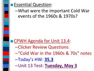 Essential Question : What were the important Cold War events of the 1960s & 1970s?