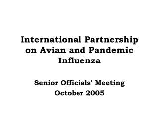International Partnership on Avian and Pandemic Influenza