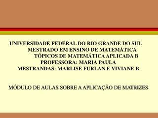 M DULO DE AULAS SOBRE MATRIZES