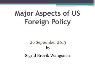 Major  Aspects  of US Foreign Policy