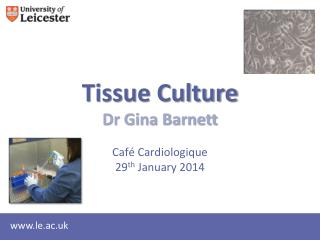 Tissue Culture Dr Gina Barnett Café  Cardiologique 29 th  January 2014