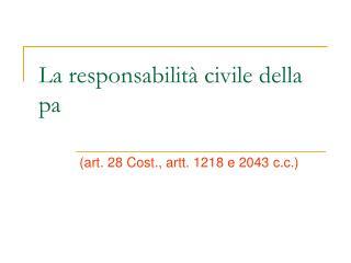 La responsabilità civile della pa