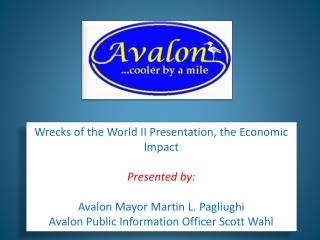 Wrecks of the World II Presentation, the Economic Impact Presented by:
