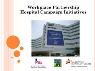 Workplace Partnership Hospital Campaign Initiatives