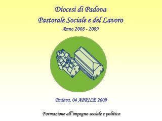 Padova, 04 APRILE 2009