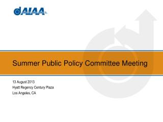 Summer Public Policy Committee Meeting