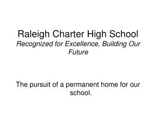 Raleigh Charter High School Recognized for Excellence, Building Our Future
