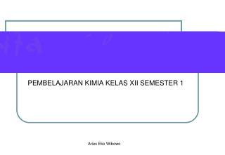 PEMBELAJARAN KIMIA KELAS XII SEMESTER 1