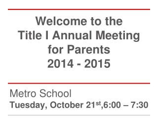 Welcome to the  Title I Annual Meeting for Parents 201 4  - 201 5