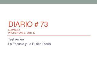 Diario  # 73 español  1 Profe  Frantz    2011-12