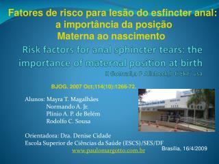 Alunos: Mayra T. Magalhães               Normando A. Jr.               Plínio A. P. de Belém