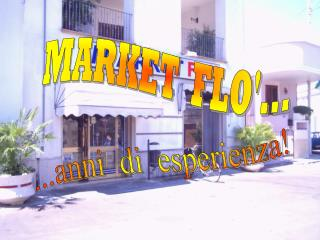MARKET  FLO'...