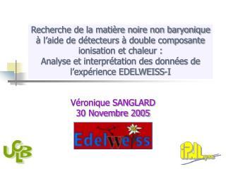 Véronique SANGLARD 30 Novembre 2005