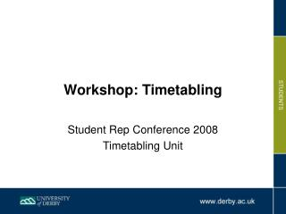 Workshop: Timetabling