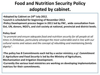 Food and Nutrition Security Policy  adopted by cabinet.