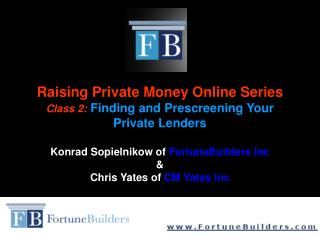 Raising Private Money Online Series Class 2: Finding and Prescreening Your Private Lenders  Konrad Sopielnikow of Fortun
