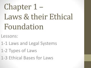 Chapter 1 �  Laws & their Ethical Foundation