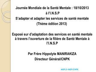 Journée Mondiale de la Santé Mentale: 18/10/2013 à l'I.N.S.P