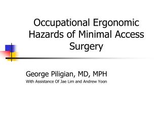 Occupational Ergonomic Hazards of Minimal Access Surgery