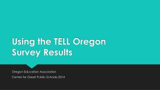 Using the TELL Oregon  Survey Results