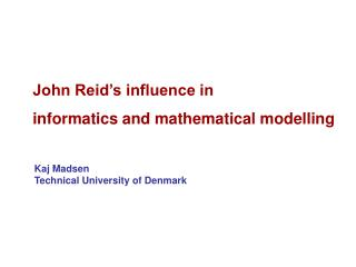 John Reid�s influence in informatics and mathematical modelling
