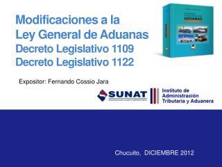 Modificaciones  a la  Ley General de Aduanas Decreto Legislativo  1109 Decreto Legislativo  1122