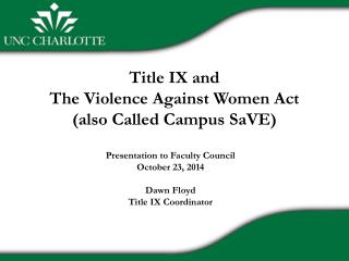 Title IX and  The Violence Against Women Act (also Called Campus SaVE )