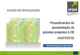 Procedimentos de apresentação de grandes projectos à CE AG/IFDR/CE