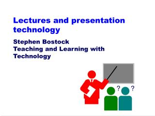 Lectures and presentation technology