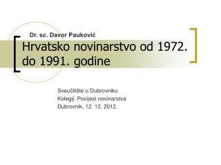 Hrvatsko novinarstvo od 1972. do 1991. godine